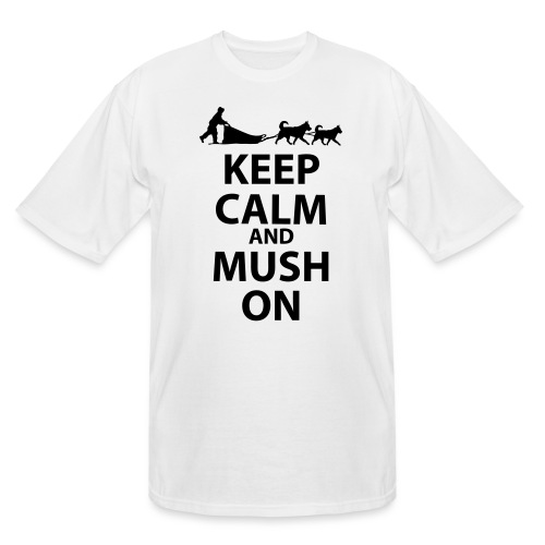Keep Calm & MUSH On - Men's Tall T-Shirt