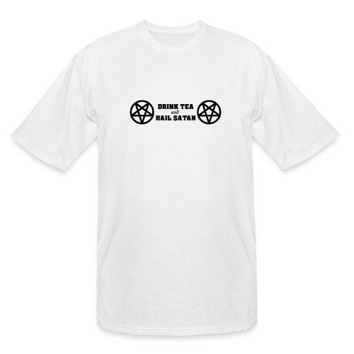 Drink Tea And Hail Satan - Men's Tall T-Shirt