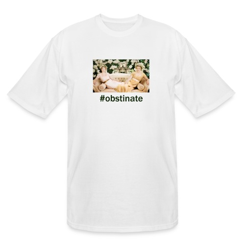 #Obstinate Patron Only - Men's Tall T-Shirt