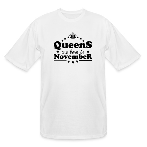 Queens are born in November - Men's Tall T-Shirt