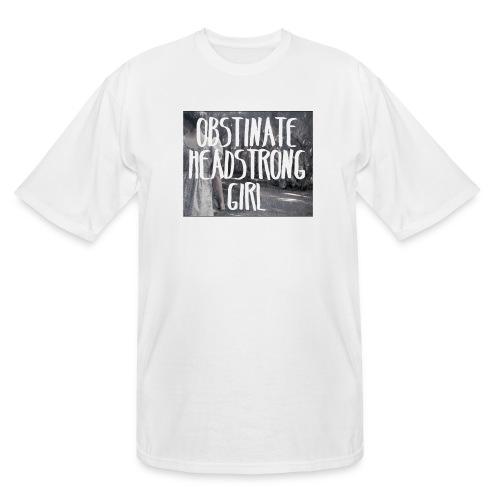 Obstinate Headstrong Girl - Men's Tall T-Shirt