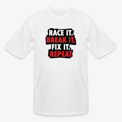 race it break it fix it repeat - Men's Tall T-Shirt