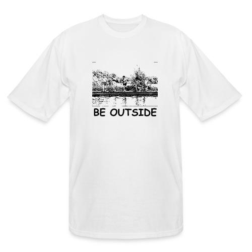Be Outside - Men's Tall T-Shirt