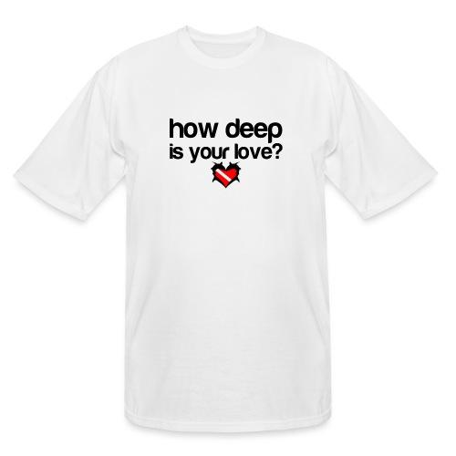 How Deep is your Love - Men's Tall T-Shirt