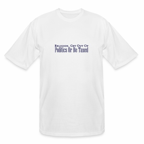 Religion, Politics and Taxes - Men's Tall T-Shirt