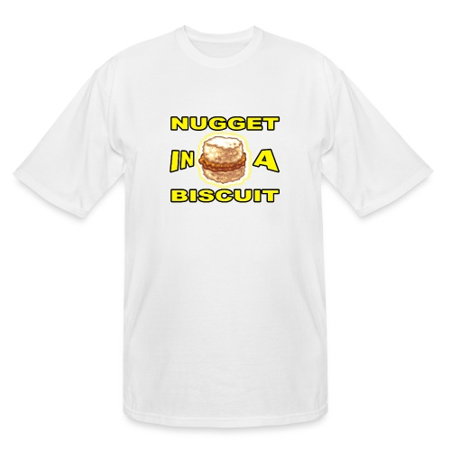 NUGGET in a BISCUIT!! - Men's Tall T-Shirt