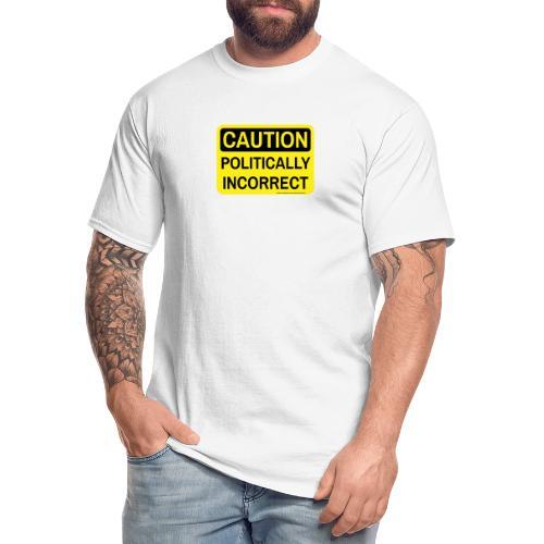 CAUTION POLITICALLY INCOR - Men's Tall T-Shirt