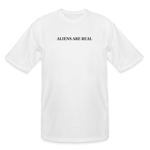Aliens are Real - Men's Tall T-Shirt