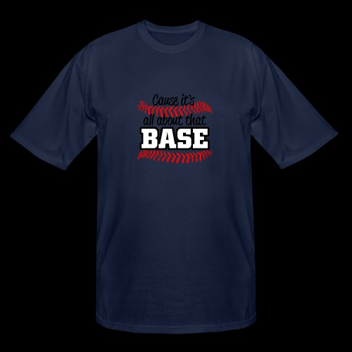 all about that base - Men's Tall T-Shirt