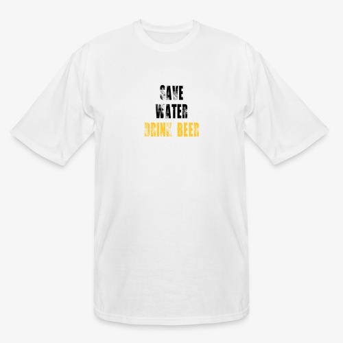 Save water drink beer - Men's Tall T-Shirt