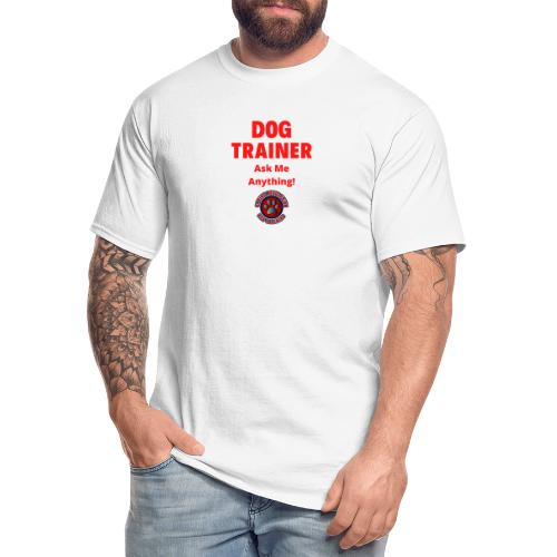 Dog Trainer Ask Me Anything - Men's Tall T-Shirt