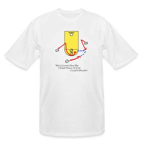 We're Gonna Run The Picket Fence At'Em T-Shirt - Men's Tall T-Shirt