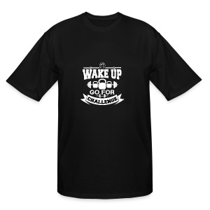 Wake Up and Take the Challenge - Men's Tall T-Shirt
