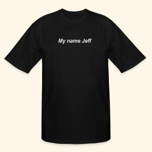 My name jeff - Men's Tall T-Shirt