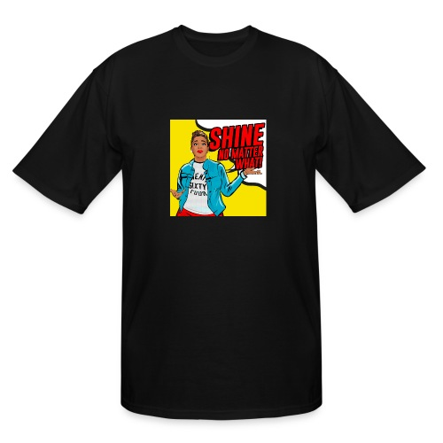 Shine No Matter What - Men's Tall T-Shirt