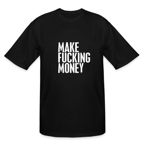 makefuckingmoney - Men's Tall T-Shirt