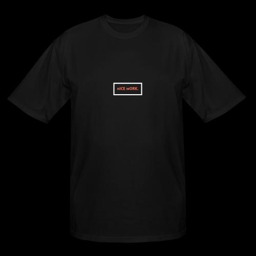 Nice Work T - Shirt - Men's Tall T-Shirt