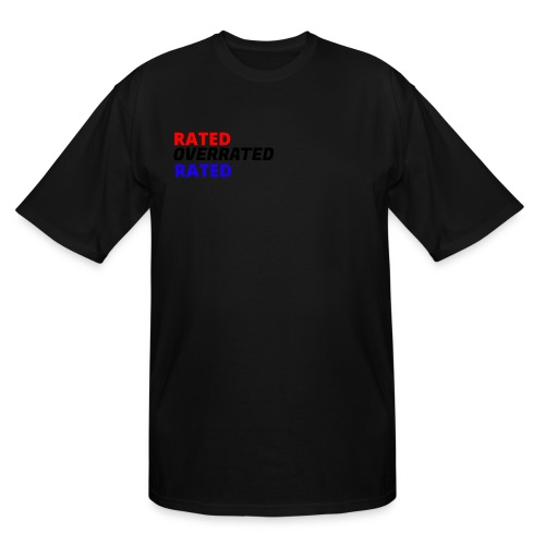Rated Overrated T-Shirt - Men's Tall T-Shirt
