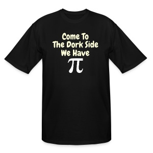 Come To The Dork Side We Have Pi - Men's Tall T-Shirt