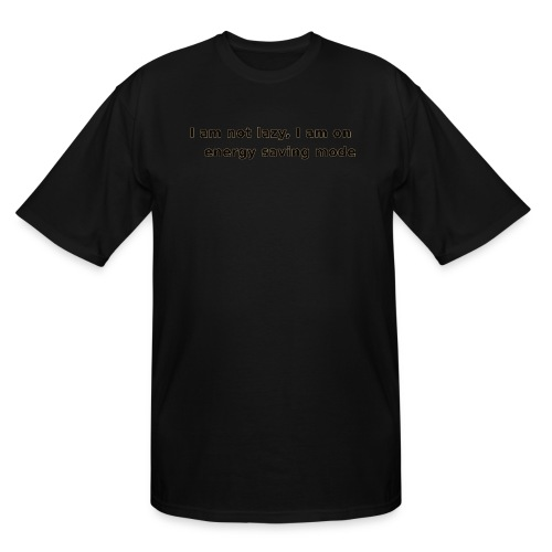 Funny Lazy T-shirt/Longsleeve - Men's Tall T-Shirt