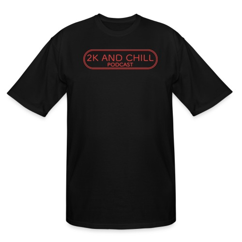2K and Chill Podcast Red - Men's Tall T-Shirt