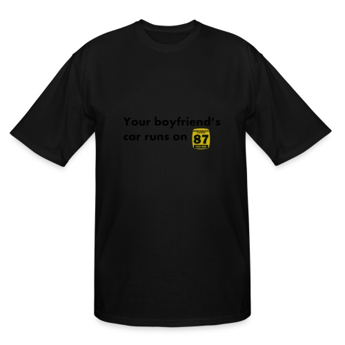Boyfriend Gas Preference - Men's Tall T-Shirt
