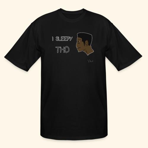 I Sleepy Tho - Men's Tall T-Shirt