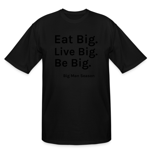 live Big Tee - Men's Tall T-Shirt