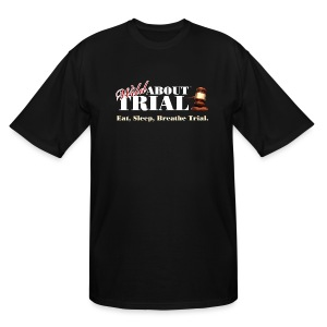 Eat, Sleep, Breathe Trial. - Men's Tall T-Shirt