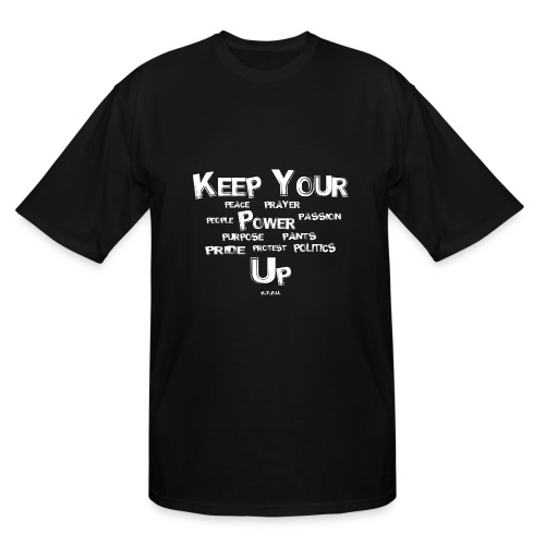 Keep Your Ps Up - Men's Tall T-Shirt