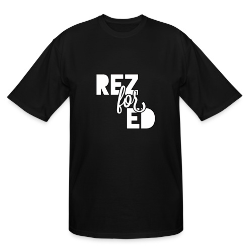Rez For Ed Tee - Men's Tall T-Shirt