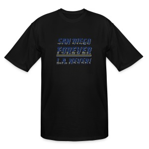 San Diego Forever, L.A. Never! - Men's Tall T-Shirt