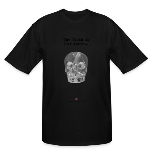 The Tooth is Out There OFFICIAL - Men's Tall T-Shirt