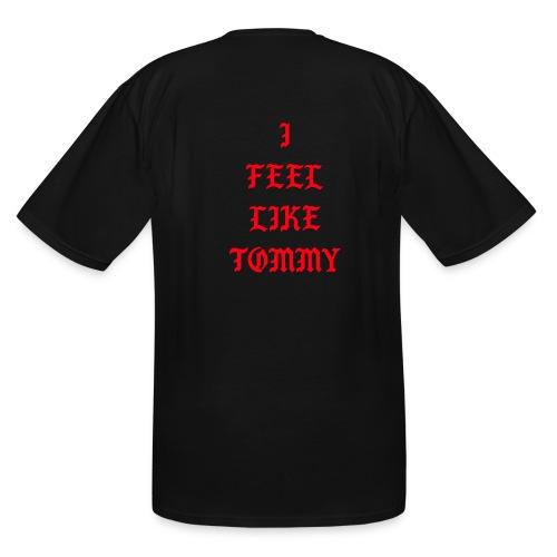 I FEEL LIKE TOMMY LOGO ON THE BACK - Men's Tall T-Shirt