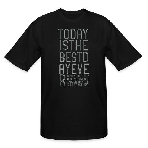 Best Day Ever Finish the Sentence - Men's Tall T-Shirt