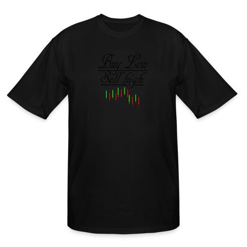 Buy low Sell High - Men's Tall T-Shirt