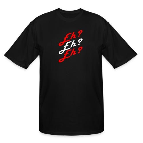 Eh? - Men's Tall T-Shirt