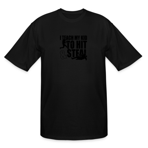 I Teach My Kid to Hit and Steal Baseball - Men's Tall T-Shirt