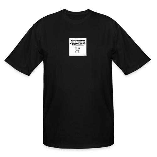 Funny school quote jumper - Men's Tall T-Shirt