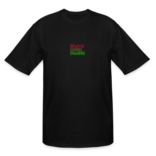 Whats Down DUDES!! - Men's Tall T-Shirt