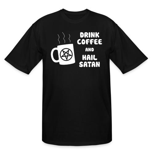 Drink Coffee, Hail Satan - Men's Tall T-Shirt