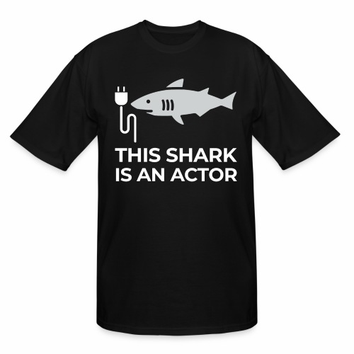 This shark is an actor - Men's Tall T-Shirt