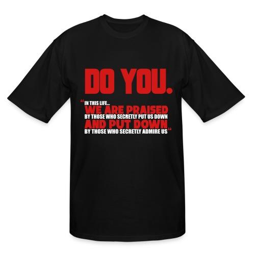 Do You - Men's Tall T-Shirt