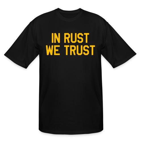 In Rust We Trust II - Men's Tall T-Shirt