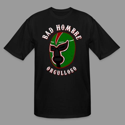 Proud Bad Hombre (Bad Hombre Orgulloso) - Men's Tall T-Shirt