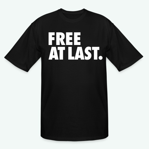 FREE AT LAST - Men's Tall T-Shirt