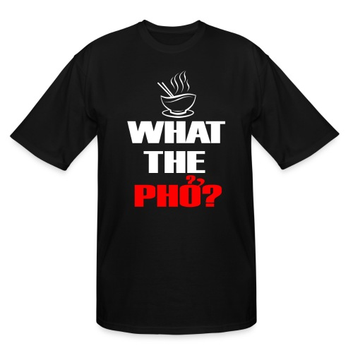 What the Pho White.png - Men's Tall T-Shirt