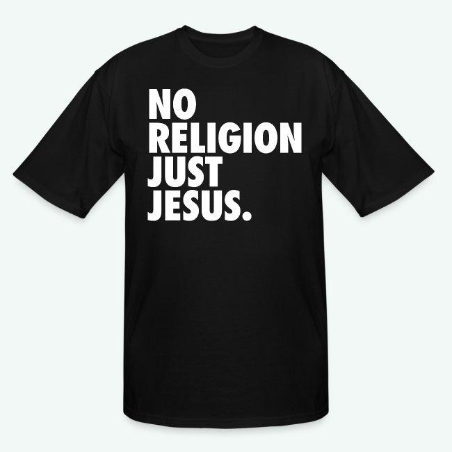 NO RELIGION JUST JESUS