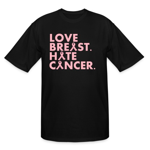 Love Breast. Hate Cancer. Breast Cancer Awareness) - Men's Tall T-Shirt
