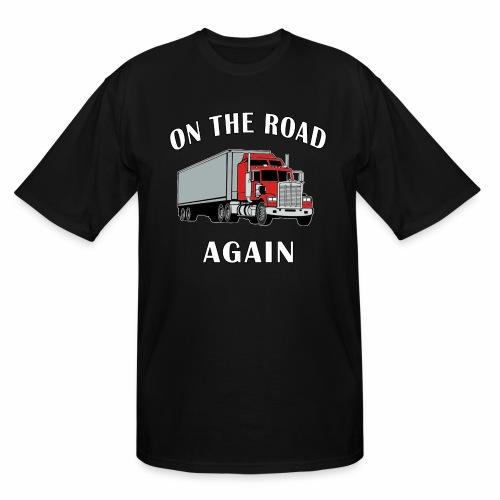 On the Road Again, Trucker Big Rig Semi 18 Wheeler - Men's Tall T-Shirt